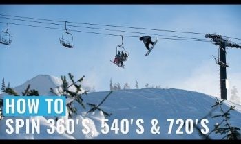 How To: Spin 360's, 540's & 720's On A Snowboard