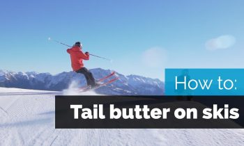 HOW TO BUTTER ON SKIS   TAIL BUTTER