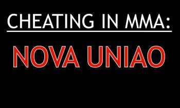 Cheating in MMA: Nova Uniao